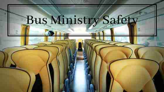 safety tips for developing a bus ministry